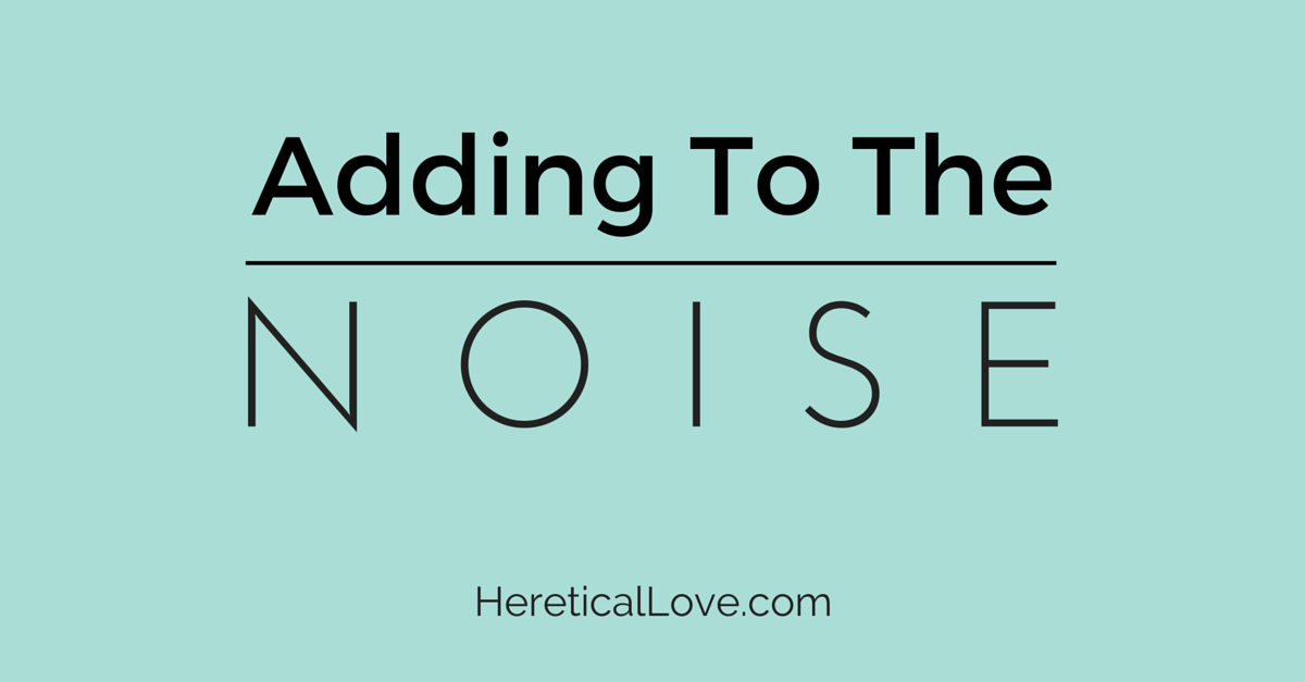 Adding to the Noise